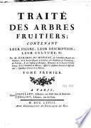 Traité des arbres fruitiers contenant leur figure, leur description, leur culture etc..