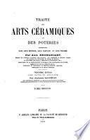 Traite des arts c B eramiques, ou de poteries, consid B er B ees dans leur histoire, leur pratique et leur theorie