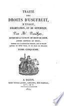 Traité des droits d'usufruit, d'usage, d'habitation, et de superficie