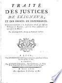 Traité des justices de seigneur et des droits en dépendants