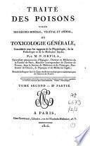 Traité des poisons tirés des règnes mineral, végétal et animal, ou toxicologie générale