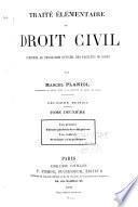 Traité élémentaire de droit civil: Les preuves. Théorie générale des obligations. Les contrats. Privilèges et hypothèques. 2. éd. 1902