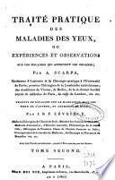 Traité pratique des maladies des yeux; ou,Expériences et observations sur les maladies qui affectent ces organes ...
