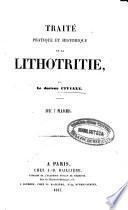 Traité pratique et historique de la lithotritie