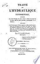 Traité sur l'hydraulique expérimentale contenant les vrais principes de cette science, déduits du travail de la nature dans les eaux courantes, tournoyantes et ondulantes ... par F. Lahiteau