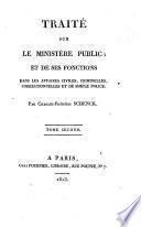 Traité sur le ministère public ; et de ses fonctions dans les affaires civiles, criminelles, correctionnelles et de simple police
