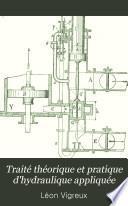 Traité théorique et pratique d'hydraulique appliquée