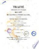 Traité théorique et pratique de l'art de calciner la pierre calcaire et de fabriquer toutes sortes de mortiers,... par M. Hassenfratz,..