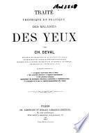 Traité théorique et pratique des maladies des yeux