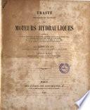 Traité théorique et pratique des moteurs hydrauliques comprenant les notions préliminaires sur l'hydraulique ... par Armengaud ainé