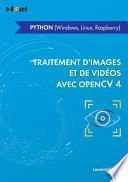 Traitement d'images et de vidéos avec OpenCV 4 en Python (Windows, Linux, Raspberry)