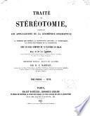 Trait́e de stéréotomie, comprenant les applications de la géométrie descriptive à la théorie des ombres, la perspective linéaire, la gnomonique, la coupe des pierres et la charpente: Texte