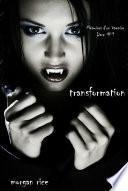 Transformation (Livre #1 Mémoires d'un Vampire)
