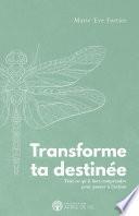 Transforme ta destinée