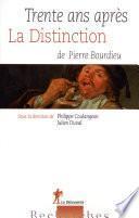 Trente ans après La Distinction, de Pierre Bourdieu