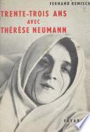 Trente-trois ans avec Thérèse Neumann