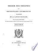 Trésor des Origines, et dictionnaire grammatical raisonné de la Langue Française ... Specimen