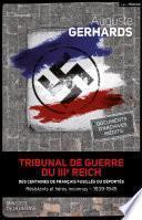 Tribunal de guerre du IIIe Reich : des centaines de Français fusillés ou déportés