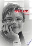 Triso et alors !