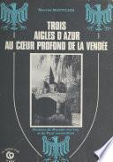Trois aigles d'azur au cœur profond de la Vendée
