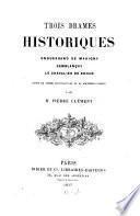 Trois drames historiques: Enquerrand de Marigny, Semblancay, le chevalier de Rohan, suivis de pieces justificatives et documents inedits