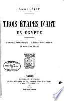 Trois étapes d'art en Egypte