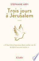 Trois jours à Jérusalem