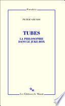 Tubes. La philosophie dans le juke-box