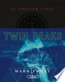Twin Peaks - Le dossier final
