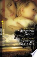 Un dangereux contrat - Un étranger dans la nuit (Harlequin Black Rose)