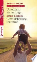 Un enfant en héritage - Cette délicieuse tentation