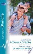 Un fils pour le Dr Sterling - Un aveu tant espéré (Harlequin Blanche)