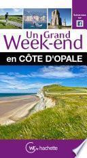 Un Grand Week-End en Côte d'Opale