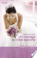 Un mariage en robe blanche (Harlequin Prélud')