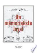 Un mémorialiste loyal
