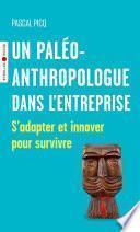 Un paléoanthropologue dans l'entreprise