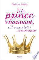 Un prince charmant, s'il vous plaît ! ... et pour toujours