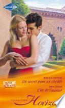 Un secret pour un sheikh - L'île de l'amour