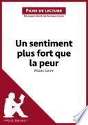 Un sentiment plus fort que la peur de Marc Levy (Fiche de lecture)