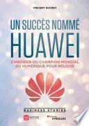 Un succès nommé Huawei