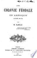 Une colonie féodale en Amérique (L'Acadie, 1604-1710)
