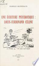 Une écriture psychotique : Louis-Ferdinand Céline