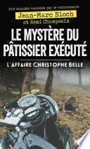 Une enquête racontée par Le Mystère du patissier exécuté ou l'affaire Christophe Belle
