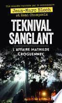 Une enquête racontée par Teknival sanglant ou l'affaire Mathilde Croguennec