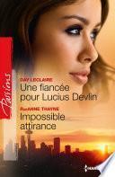 Une fiancée pour Lucius Devlin - Impossible attirance