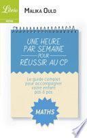 Une heure par semaine pour réussir au CP : Mathématiques
