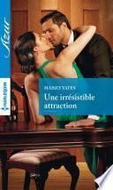Une irrésistible attraction