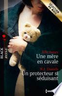Une mère en cavale - Un protecteur si séduisant