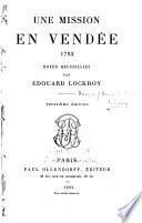 Une mission en Vendée 1793 [i.e. dix-sept cent quatre-vingt-treize]