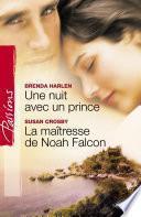 Une nuit avec un prince - La maîtresse de Noah Falcon (Harlequin Passions)